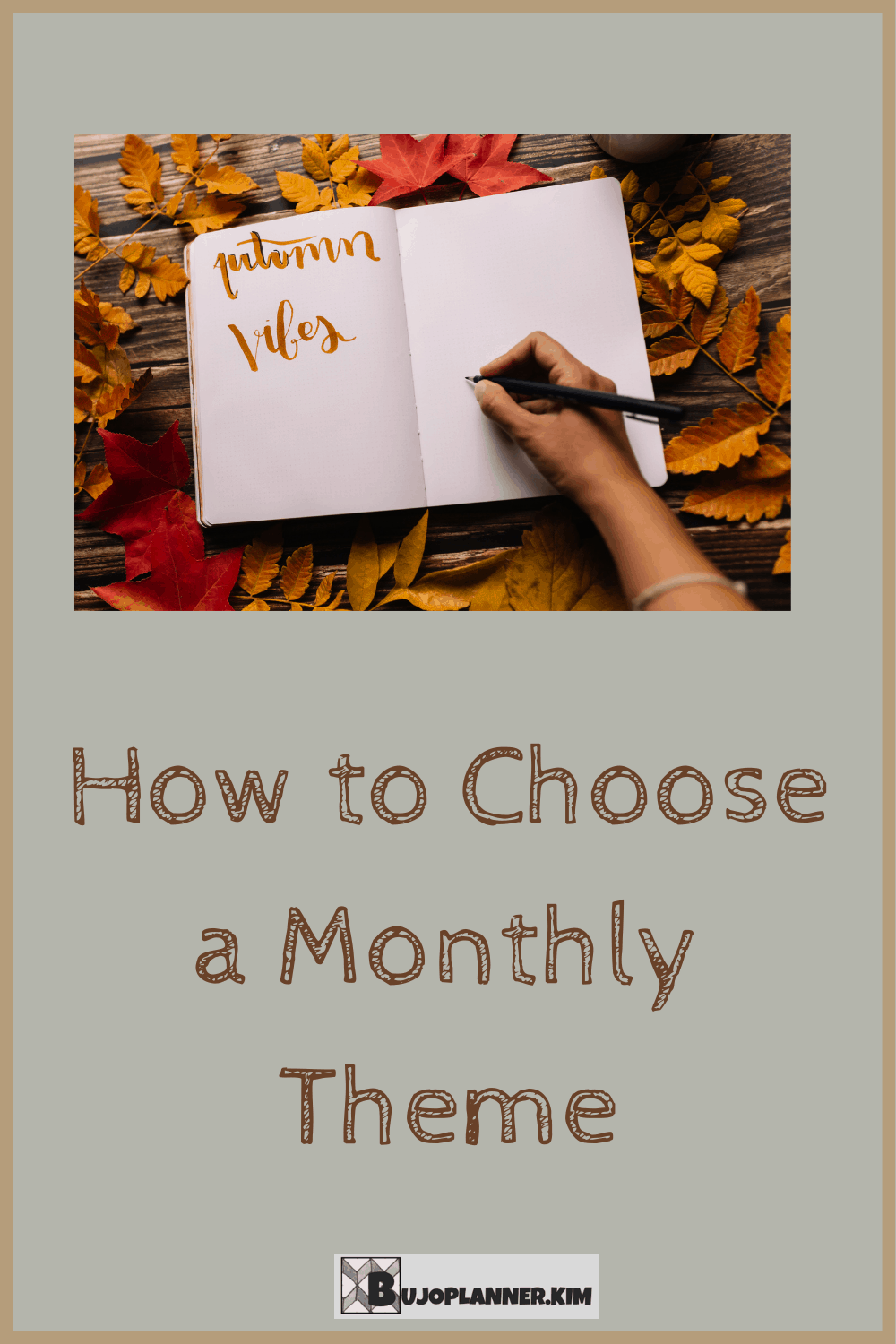Picture of bullet journal. On one page it says 'autumn vibes'. The picture title says 'how to choose a monthly theme.
