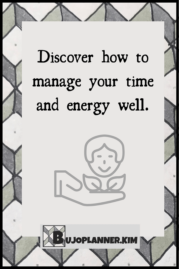 a hand holding some leaves and then a person's face, the title says discover how to manage your time and energy well