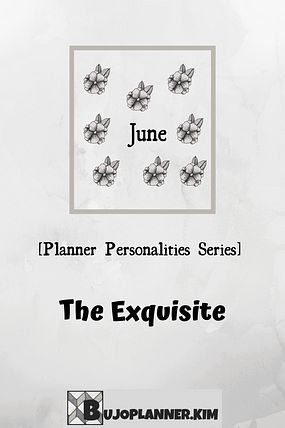 Picture of a Heading 'June' along with some decorated flowers. The title of the picture reads 'Planner Personalities Series 'The Exquisite''.